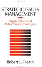 Strategic Issues Management Organizations and Public Policy Challenges by Robert L. Heath