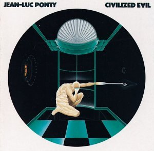 Jean-Luc Ponty - Civilized Evil - Zortam Music