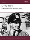 Grey Wolf: U-boat Crewman of World War II (Warrior)