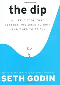 "Cover of ""The Dip: A Little Book That Tea..."
