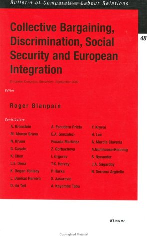 Collective Bargaining, Discrimination, Social Security and European Integration (Bulletin of Comparative Labour Relations)