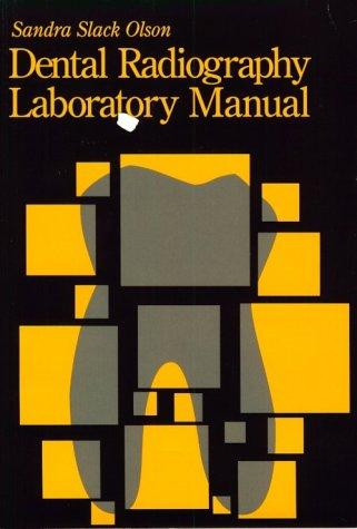 Dental Radiography Laboratory Manual, 1e