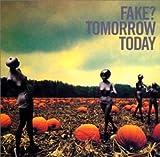 TOMORROW TODAY  FAKE?で1番好きなアルバムです。