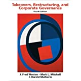 Takeovers, Restructuring, and Corporate Governance (4th Edition) ~ J. Fred Weston