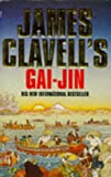 Gai-jin: A Novel of Japan (0340597666) by JAMES CLAVELL