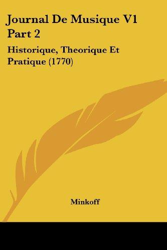 Journal de Musique V1 Part 2: Historique, Theorique Et Pratique (1770)