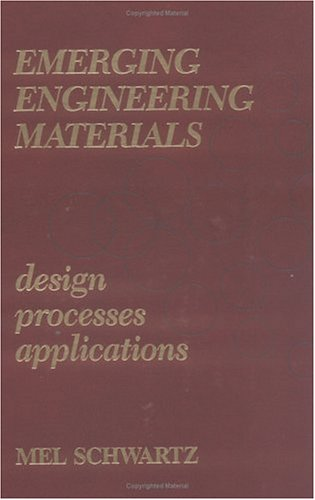 Emerging Engineering Materials: Esign, Processes And Applications