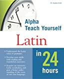 Alpha Teach Yourself Latin in 24 Hours (0028639324) by Stephen Beall