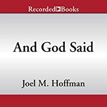 And God Said: How Translations Conceal the Bible's Original Meaning (       UNABRIDGED) by Joel M. Hoffman Narrated by Jonathan Todd Ross