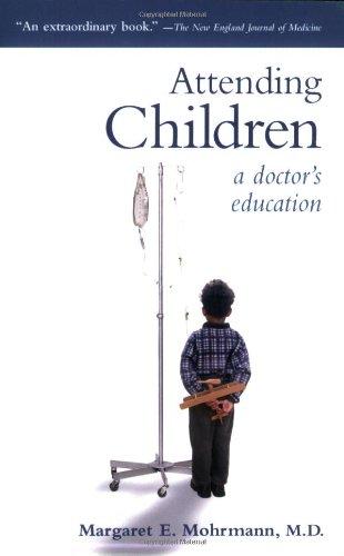 Attending Children: A Doctor's Education