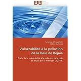 Vulnérabilité à la pollution de la baie de Bejaia: Étude de la vulnérabilité à la pollution de la baie de Bejaia...