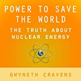 img - for Power to Save the World: The Truth About Nuclear Energy book / textbook / text book
