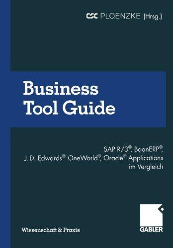 Business Tool Guide: SAP R/3????, BaanERP????, J.D. Edwards???? OneWorld????, Oracle???? Applications im Vergleich So treffen Sie f????r Ihr Unternehmen die richtige ... (Wissenschaft & Praxis) (German Edition) (2000-01-01)