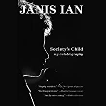 Society's Child: My Autobiography Audiobook by Janis Ian Narrated by Janis Ian