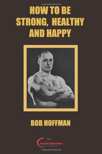 How to Be Strong, Healthy and Happy: Original Version, Restored
