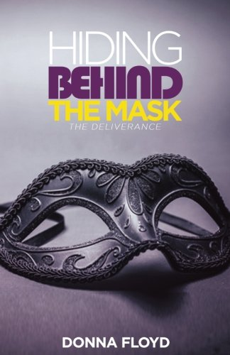 Hiding Behind the Mask: The Deliverance