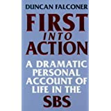 First into Action: Dramatic Personal Account of Life Inside the SBSby Duncan Falconer