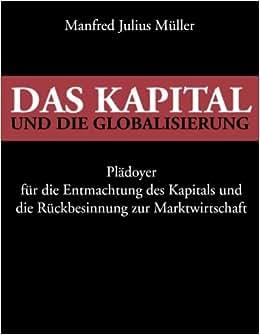 Das Kapital Und Die Globalisierung (German Edition)