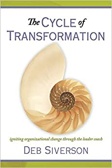The Cycle Of Transformation: Igniting Organizational Change Through The Leader Coach