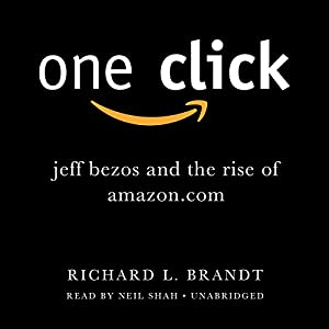 One Click: Jeff Bezos and the Rise of Amazon.com | [Richard L. Brandt]