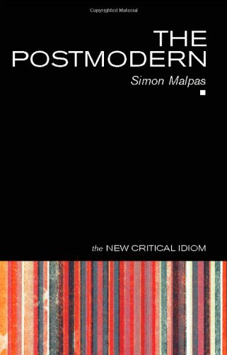 The Postmodern (The New Critical Idiom)