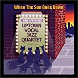 Uptown Vocal Jazz Quartet When the Sun Goes Down