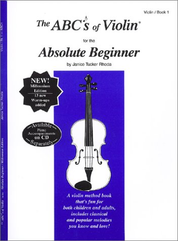 The ABCs of Violin for the Absolute Beginner: Violin, Book 1