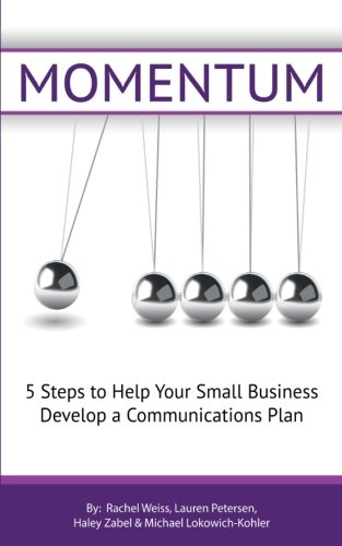 Momentum: 5 steps to help your small business establish a communications plan.