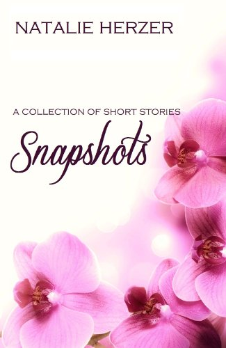 Book: Snapshots - A Collection of Short Stories by Natalie Herzer