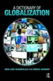 img - for [(A Dictionary of Globalization)] [Author: Jens-Uwe Wunderlich] published on (October, 2009) book / textbook / text book