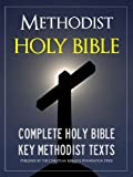 THE METHODIST HOLY BIBLE for Kindle with Exclusive Methodist Texts (Kindle MasterLink Technology): Complete Old Testament & New Testament (Bible for Kindle / Kindle Bible)
