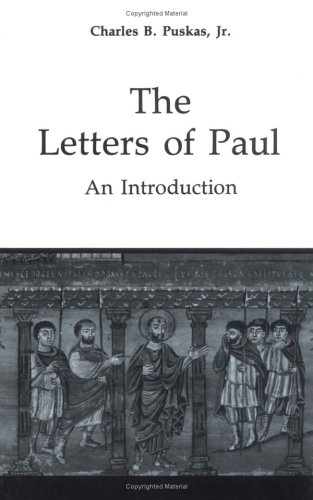 The Letters of Paul: An Introduction (Good News Studies), Charles B. Puskas