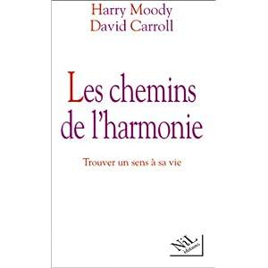 Les chemins de l'harmonie  trouver un sens a sa vie