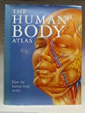 img - for The Human Body Atlas: And How It Works book / textbook / text book