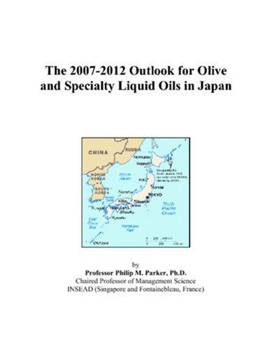 The 2007-2012 Outlook for Olive and Specialty Liquid Oils in Japan