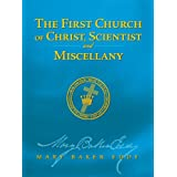 The First Church of Christ, Scientist, and Miscellany (Authorized Edition) ~ Mary Baker Eddy