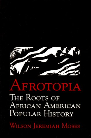 Afrotopia: The Roots of African American Popular History...