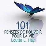 101 pensées de pouvoir pour la vie | Louise L. Hay