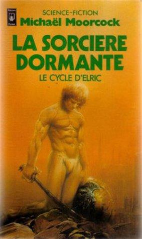 Le Cycle d'Elric : La Sorcière Dormante
