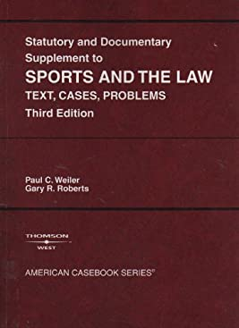Statutory And Documentary Supplement To Sports Amd The Law: Text, Cases, Problems (Statutory Supplement)