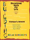Building Relationships: Developing Skills For Life (Teacher's Manual)