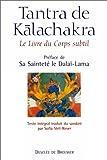 echange, troc Collectif - Le Tantra de Kalachakra : Le Livre du Corps subtil