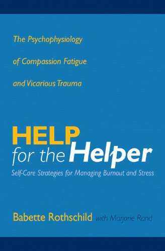 Help for the Helper: The Psychophysiology of Compassion...