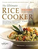 img - for Beth Hensperger: The Ultimate Rice Cooker Cookbook - REV : 250 No-Fail Recipes for Pilafs, Risottos, Polenta, Chilis, Soups, Porridges, Puddings, and More, Fro (Paperback - Revised Ed.); 2012 Edition book / textbook / text book