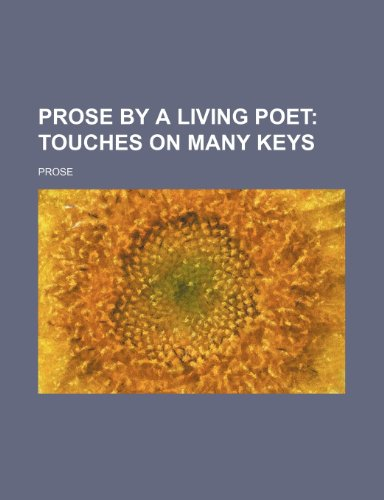 Prose by a Living Poet; Touches on Many Keys