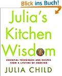 Julia's Kitchen Wisdom: Essential Tec...