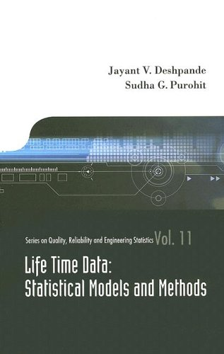 Life-time Data: Statistical Models And Methods (Quality, Reliability and Engineering Statistics)