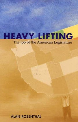 Heavy Lifting: the Job Of the American Legislature