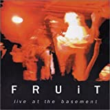 Fruit - Live At The Basement