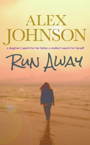 Run Away -a daughter's search for her father; a mother's search for herself
